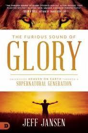 The Furious Sound of Glory: Unleashing Heaven on Earth Throu