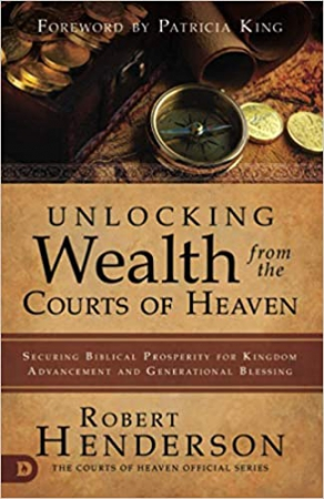 Unlocking Wealth from the Courts of Heaven
