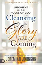 Judgment on the House of God: Cleansing and Glory are Coming
