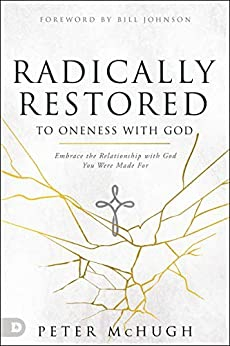 Radically Restored to Oneness with God