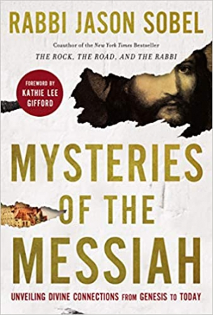 Mysteries of the Messiah: Unveiling Divine Connections from Genesis to Today (Hardcover)