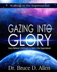 Gazing Into Glory Study Guide: Every Believer's Birthright t