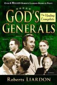 Gods Generals: The Healing Evangelists