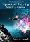 Supernatural Believing Christ Conscious