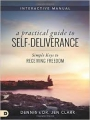 A Practical Guide to Self-Deliverance: Simple Keys to Receiv