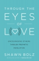 Through The eyes of Love: Encouraging others prophetic