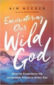 Encountering our Wild God! Wave to experience His Presence