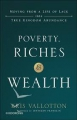 Poverty, Riches and Wealth: Moving from a Life of Lack