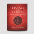 Living from the Unseen