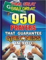 Think Great Stay Great 950 Prayers That Guarantee Greatness