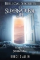 Biblical Secrets of a Supernatural Life: School Of The Super