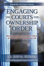 Engaging the Courts of Heaven for Ownership & Order: Receiving Release from False Claims of Ownership & Resetting Your Life