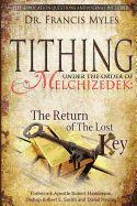 Tithing Under the Order of Melchizedek: ...the Return of the