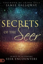 Secrets of the Seer: Releasing Heaven's Supernatural Realiti