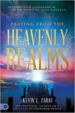 Praying from the Heavenly Realms: Supernatural Secrets