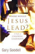 Where would Jesus Lead: Chaordic Leadership