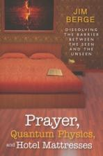 Prayer Quantum Physics and Hotel Mattresses