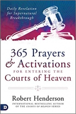 365 Prayers and Activations for Entering the Courts of Heaven  Hardcover
