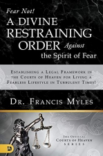 Fear Not : A Divine Restraining Order Against the Spirit of Fear