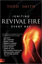 Igniting Revival Fire Everyday: 70 Invitations that Awaken Your Heart