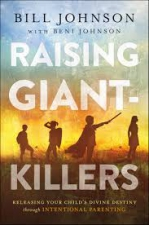 Raising Giant-Killers: Releasing Your Child's Divine Destiny