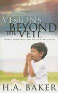 Visions beyond the Veil