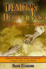 Demons and Deliverance: In the Ministry of Jesus (Spiritual)