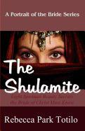 A Portrait of the Bride: The Shulamite