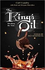 The King's Oil: Breaking The Yoke - Exodus 30 Holy Anointing Oil