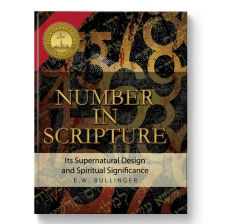Number In Scripture : Its Supernatural Design and Spiritual Significance