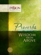 Proverbs - Wisdom from above - Passion Translation