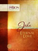 John - Eternal Love : Passion Translation