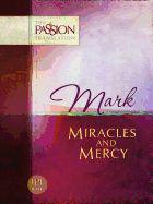 Mark: Miracles and Mercy ( Passion Translation )