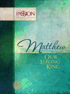 Matthew: Our Loving King-OE: Passion Translation