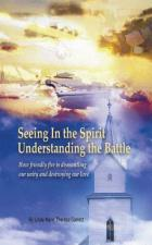 Seeing in the Spirit Understanding the Battle