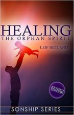 Healing the Orphaned Spirit (Revised)