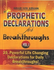 Prophetic Declarations for Breakthroughs Volume 1