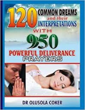 120 Common Dreams and Their Interpretations: With 950 Powerf