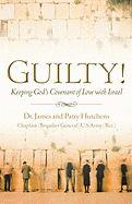 Guilty! Keeping God's Covenant of Love with Israel