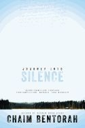 Journey Into Silence: Transformation Through Contemplation,