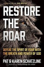 Restore the Roar: Defeat the Spirit of Fear with the Breath