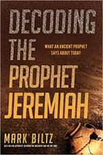 Decoding the Prophet Jeremiah: What an Ancient Prophet Says About Today