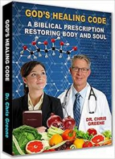 Gods Healing Code: A Biblical Prescription