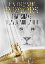 Extreme Prayers that Shake Heaven and Earth