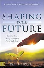 Shaping Your Future: Releasing Your Destiny Through the Power of the Seed