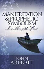 Manifestations & Prophetic Symbolism