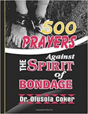 500 Prayers Against the Spirit of Bondage