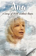 Ana, A Story Of Faith Without Limits