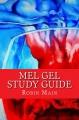 Mel Gel Study Guide
