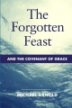 The Forgotten Feast and the covenant of Grace